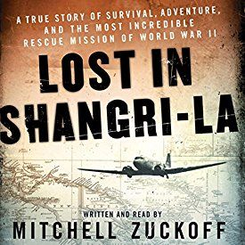 """Another must-listen from my #AudibleApp: """"Lost in Shangri-La: A True Story of Survival, Adventure, and the Most Incredible Rescue Mission of World War II"""" by Mitchell Zuckoff, narrated by Mitchell Zuckoff."""