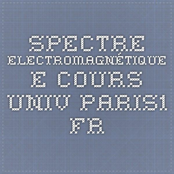 Spectre electromagnétique - e-cours.univ-paris1.fr