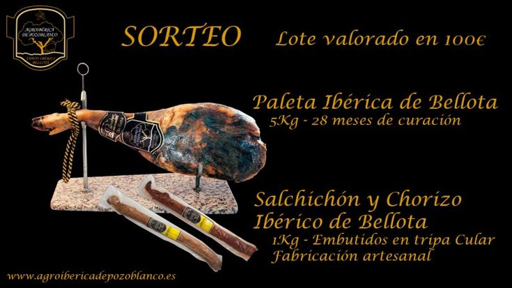 Agroibérica de Pozoblanco te invita al sorteo de un lote compuesto por una paleta ibérica de bellota, un salchichón y un chorizo ibéricos de bellota (valorado en 100€)