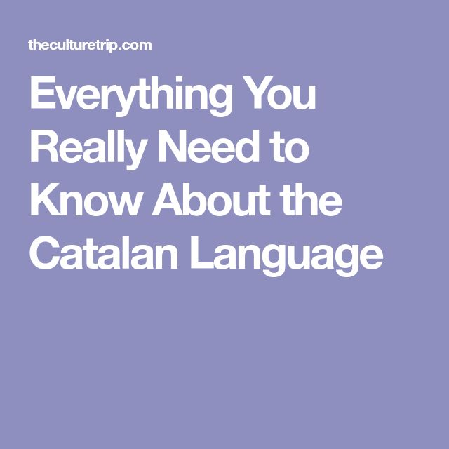 Everything You Really Need to Know About the Catalan Language