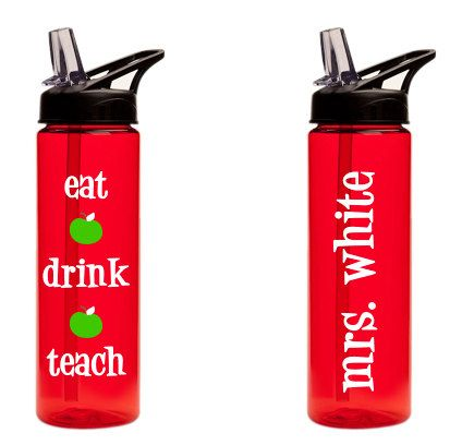 Teacher Gift - Eat, Drink, Teach Water Bottle - BACK TO SCHOOL Special - 4 days left