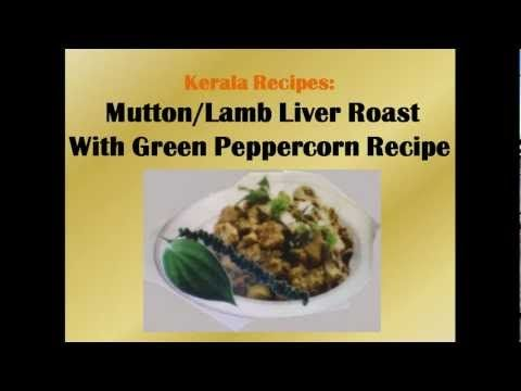 Mutton / Lamb Liver Roast With Green Peppercorn (Pacha Kurumulaku) Kerala Recipe