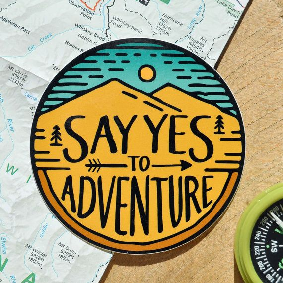 Vinyl sticker say yes to adventure