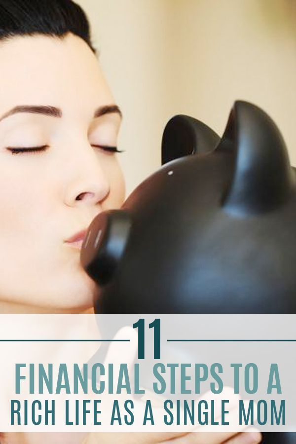 11 Financial Steps to a Rich Life as a Single Mom