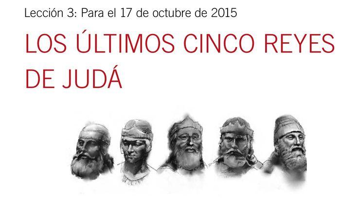 LECCION 3 Adultos (Sin pretextos) LOS ULTIMOS 5 REYES www.escuela-sabatica.com/files/2015/4/lec/adu/2015-04-03LeccionAdultosNefLa82X.pdf