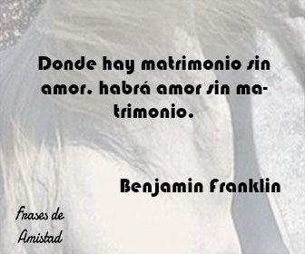 Frases filosoficas de amor de Benjamin Franklin