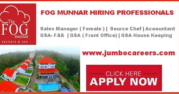 Latest Munnar hotel jobs 2018 , 5 Star resorts jobs in Munnar, The fog Munnar careers 2018, House keeping Jobs in Munnar Resorts, Front office jobs in Munnar Resorts, Chef job vacancies in Kerala resorts, Sales jobs in Kerala, Munnar sales jobs, Hotel sales jobs,Hotel manager jobs for females in Kerala