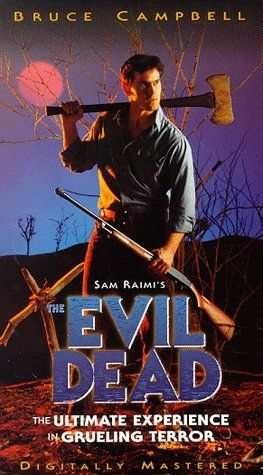 The Evil Dead Original, I love Bruce Campbell :):)