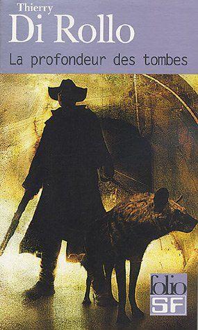 La profondeur des tombes - Thierry Di Rollo - Amazon.fr - Livres