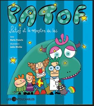 Patof et le monstre du lac, Mario Francis et Julie Miville, éditions Les Intouchables, 48 pages (BD)