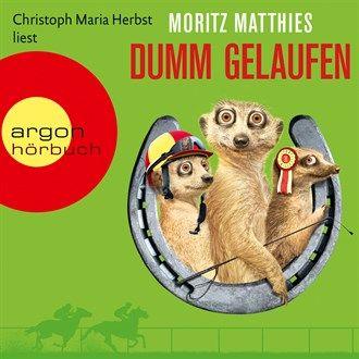 Dumm gelaufen (Gekürzte Fassung) von Moritz Matthies im Microsoft Store entdecken