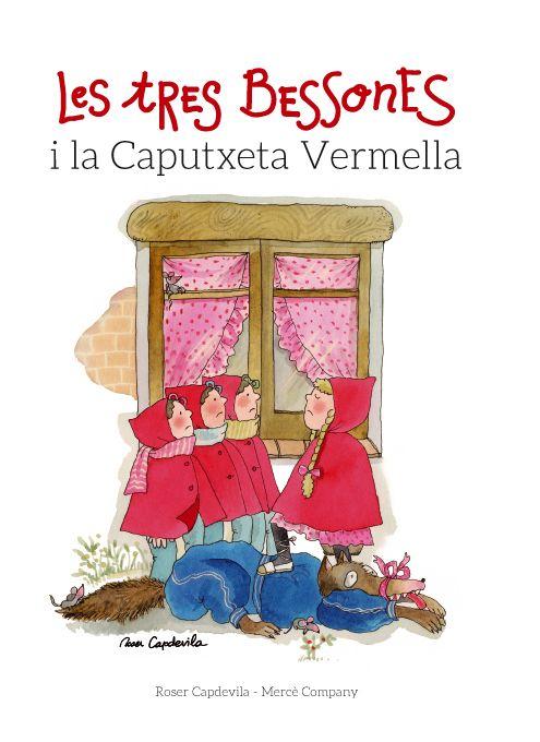 DESEMBRE-2014. Mercè Company. Les tres bessones i la caputxeta vermella. Ficció (6-8 anys)