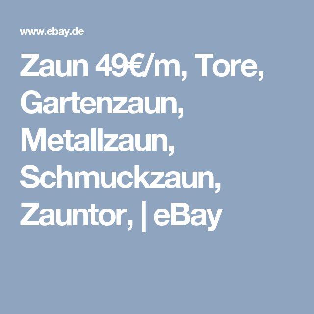 Zaun 49€/m, Tore, Gartenzaun, Metallzaun, Schmuckzaun, Zauntor,   eBay