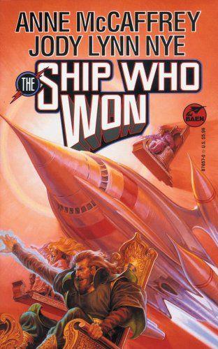 Brain and Brawn Ships: Book 5 The Ship Who Won (1994) by Anne McCaffrey (Author), Jody Lynn Nye