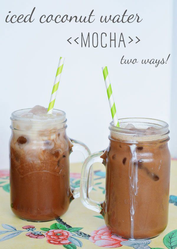 Recipe: Iced coconut water mocha (two ways) - Wholeheartedly Healthy