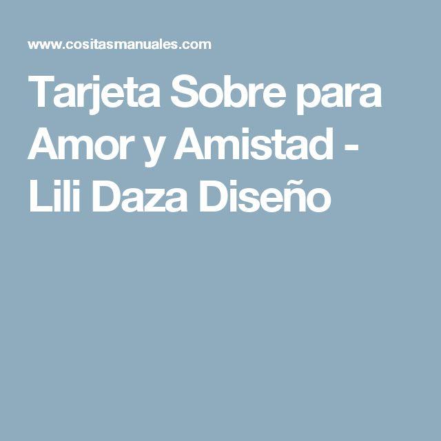 Tarjeta Sobre para  Amor y Amistad  - Lili Daza Diseño