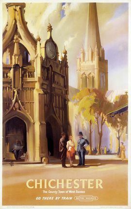"""""""Chichester', BR poster, 1955 showing the market cross and Chichester cathedral. The view would now be more crowded with shoppers"""