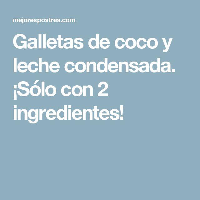 Galletas de coco y leche condensada. ¡Sólo con 2 ingredientes!