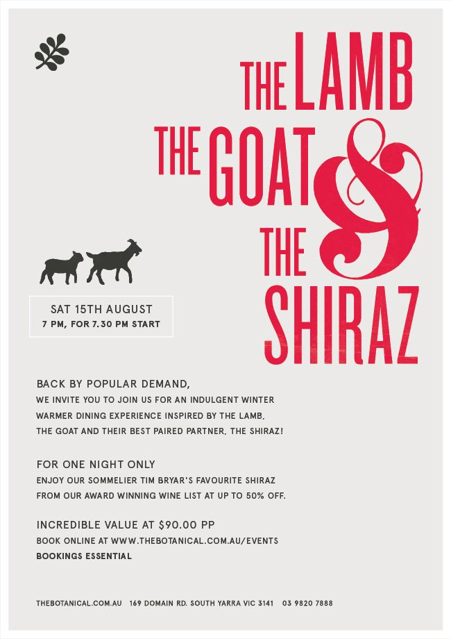 We invite you to join us for an indulgent winter warmer dining experience inspired by the Lamb, the Goat and their best paired partner, the Shiraz! Our 4 Course signature menu is priced at an incredible $90 per person. call us for more info.