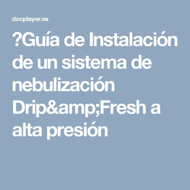 ⭐Guía de Instalación de un sistema de nebulización Drip&Fresh a alta presión