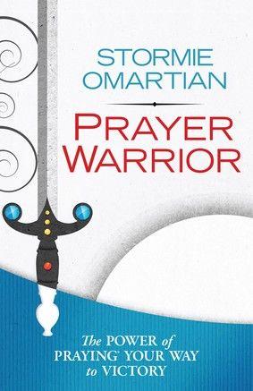 Prayer Warrior – By Stormie Omartian