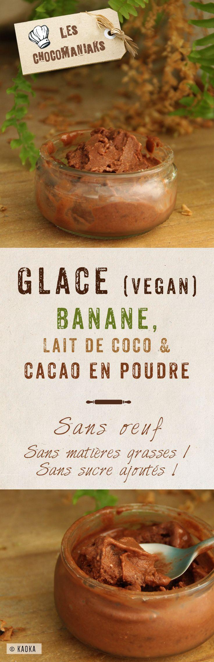 #Recette healthy de Glace #Vegan ultra rapide et facile à faire à la banane, au lait de coco et au cacao en poudre ! Et surtout sans sorbetière ! Light, sans oeuf, sans matière grasse, sans sucre ajouté. Cette glace à la texture crémeuse va vous faire succomber // recette au chocolat proposée par le blog www.chocomaniaks.fr avec le Cacao Maigre en Poudre bio équitable KAOKA®. /// Vegan Ice cream with banana, coconut milk & cocoa powder - Easy #recipe #egg-free #fat-free #sugar-free
