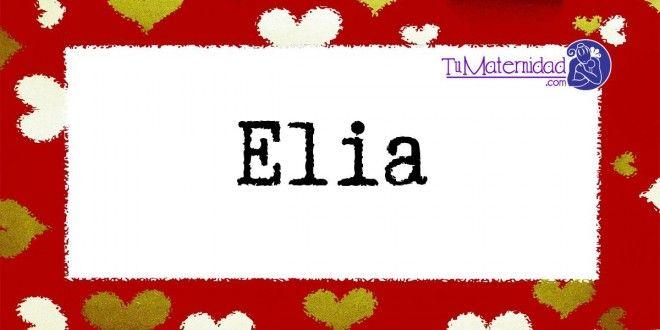 Conoce el significado del nombre Elia #NombresDeBebes #NombresParaBebes #nombresdebebe - http://www.tumaternidad.com/nombres-de-nina/elia/