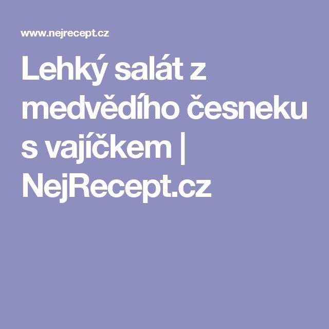 Lehký salát z medvědího česneku s vajíčkem   NejRecept.cz