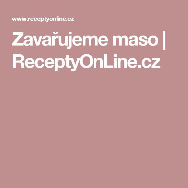 Zavařujeme maso | ReceptyOnLine.cz
