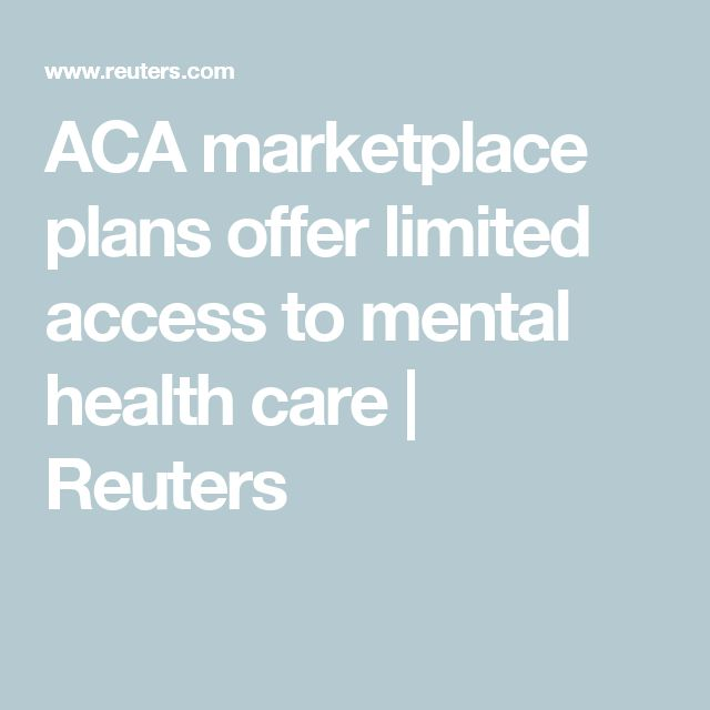 ACA marketplace plans offer limited access to mental health care | Reuters