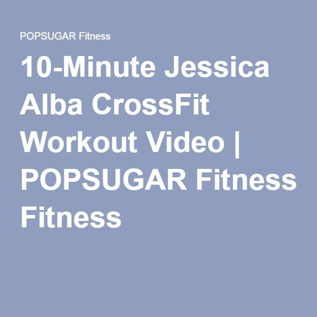 10-Minute Jessica Alba CrossFit Workout Video | POPSUGAR Fitness