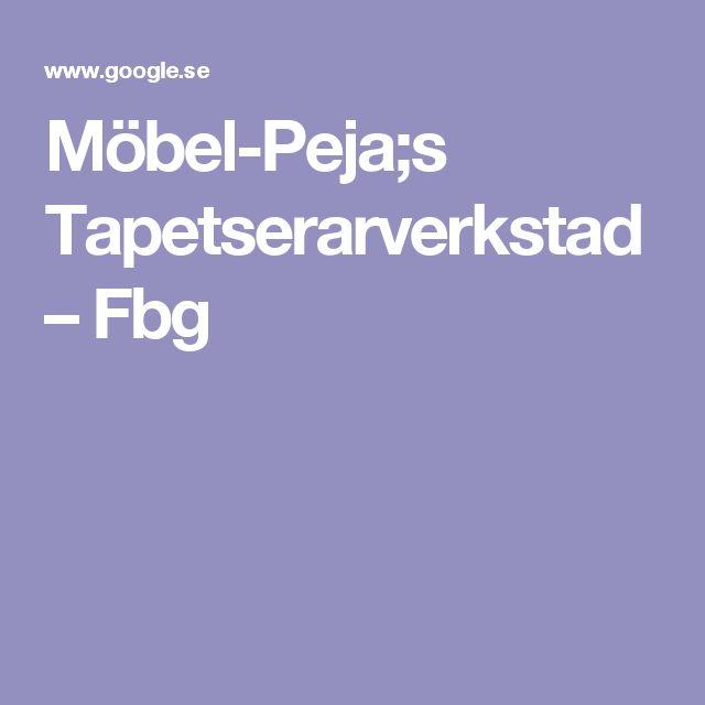 Möbel-Peja;s Tapetserarverkstad – Fbg