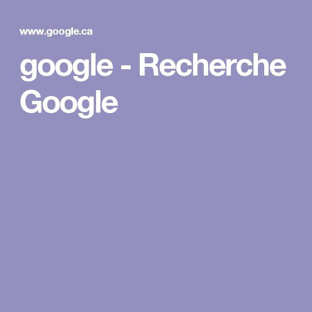 google - Recherche Google