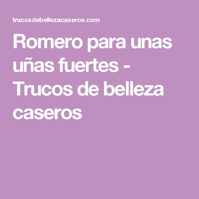 Romero para unas uñas fuertes - Trucos de belleza caseros