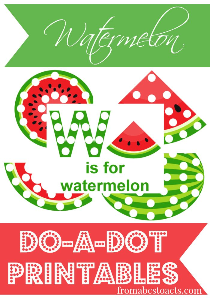 W is for Watermelon Do-A-Dot Printables - From ABCs to ACTs #summerfun…