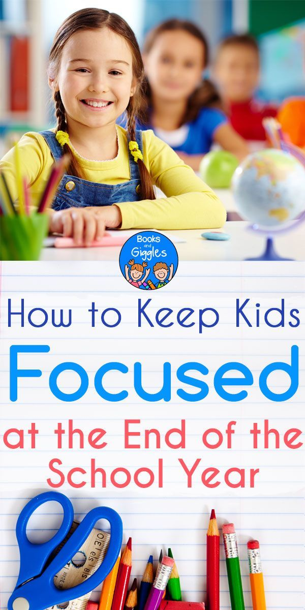 How to keep kids focused at the end of the school year #endoftheyear #classroom #teaching #kindergarten via @booksandgiggles