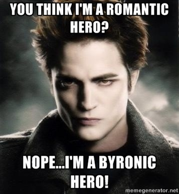 Edward; I know people complain about his personality from a feminist perspective but basically what upsets people are the traits of the literary archetype of a Byronic Hero. Byronic Heroes are supposed to be like him. And honestly he's a puppy in comparison to many other Byronic Heroes.
