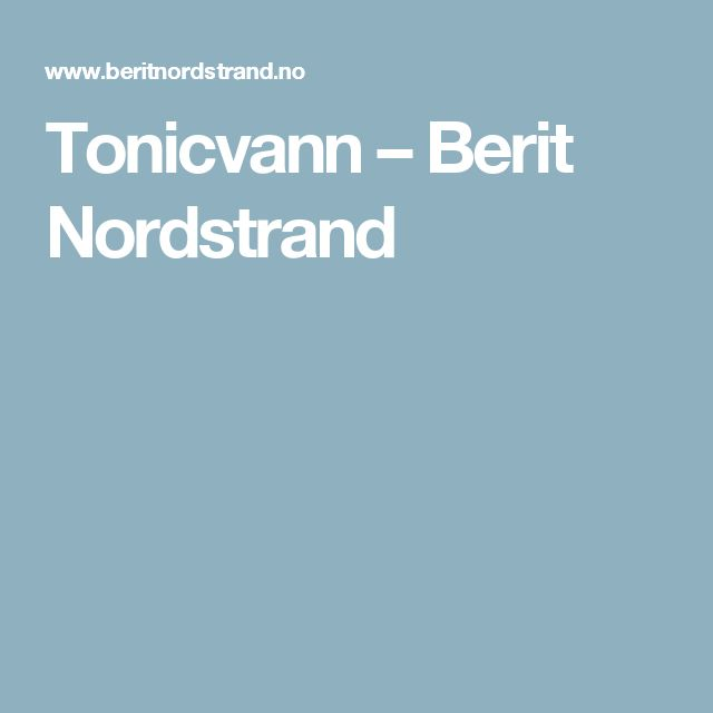 Tonicvann – Berit Nordstrand