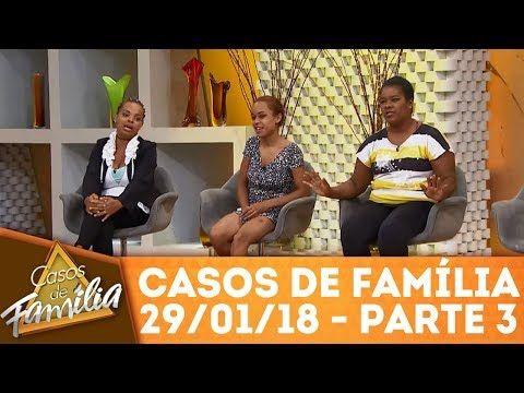 Minha sogra me ama... mas minha mãe me odeia! - Parte 3 | Casos de Família (29/01/18) - YouTube