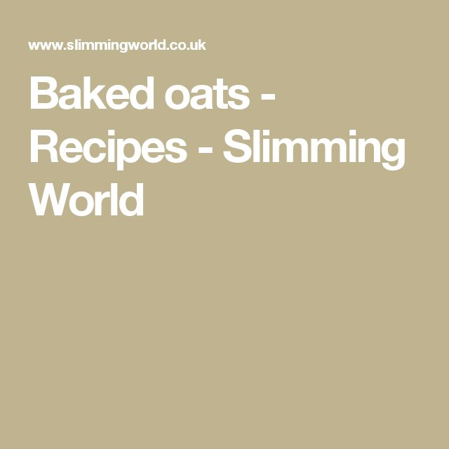 Baked oats - Recipes - Slimming World