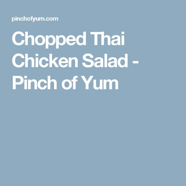 Chopped Thai Chicken Salad - Pinch of Yum