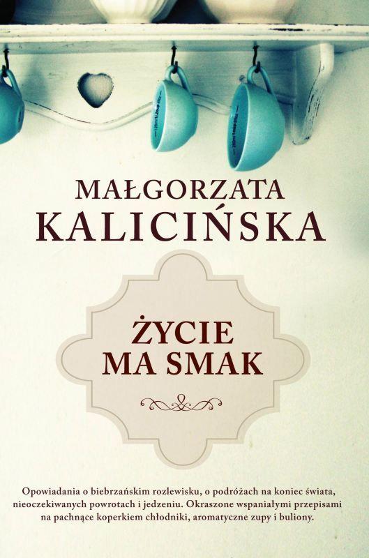 Życie ma smak - Małgorzata Kalicińska