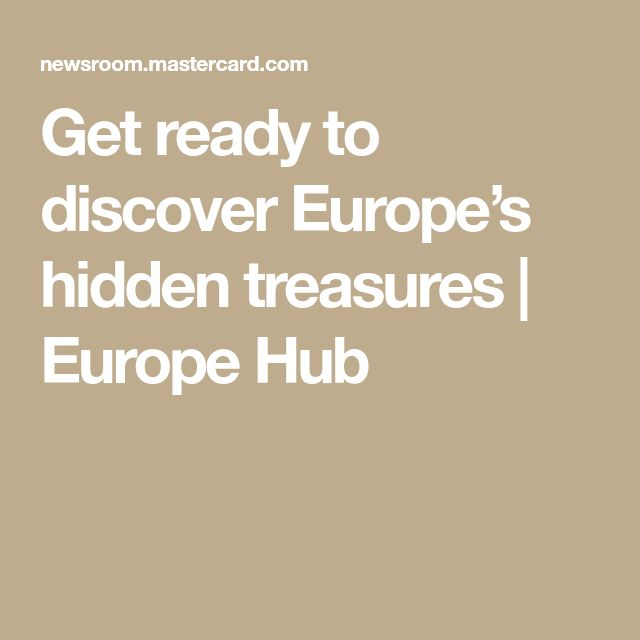 Get ready to discover Europe's hidden treasures | Europe Hub