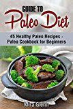 Guide to Paleo Diet: 45 Healthy Paleo Recipes - Paleo Cookbook for Beginners - https://www.trolleytrends.com/?p=567983