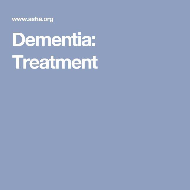 Dementia: Treatment