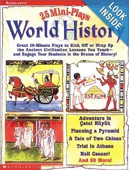25 Mini-Plays: World History: Great 10-Minute Plays to Kick-Off or Wrap Up the Ancient Civilization Lessons You Teach-and Engage Kids in the Drama of History!: Erin Fry: 0078073140091: Amazon.com: Books
