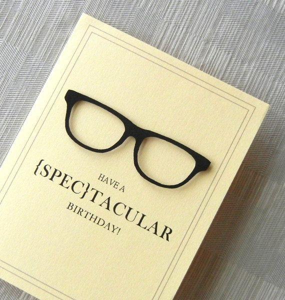 Birthday Card - Funny Birthday Card - Handmade - Glasses - Spectacles - 3D - Black - Have a SPECtacular Birthday. $3.99, via Etsy.