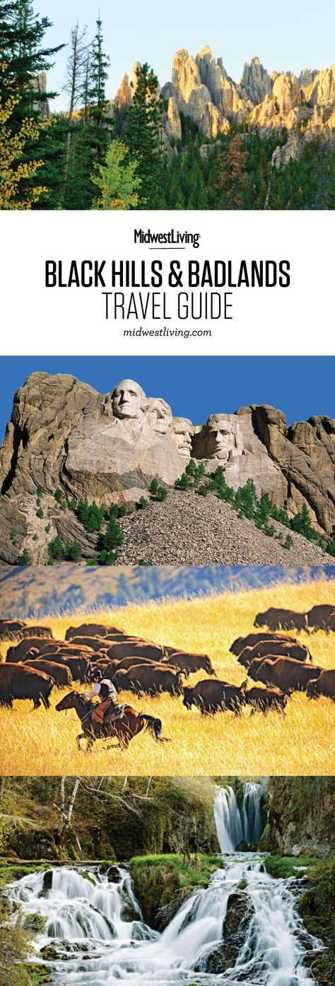 You are here Midwest Living / Travel / South Dakota / Black Hills Black Hills and Badlands Trip Guide Granite spires and pine-covered hills rise from the prairie in the state's western edge. There, you'll find pieces of history, and proof of perseverance and plenty of natural beauty to explore in places like Mount Rushmore National Memorial, Custer State Park, Crazy Horse Memorial and Badlands National Park.