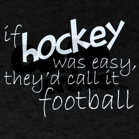 If hockey was easy....