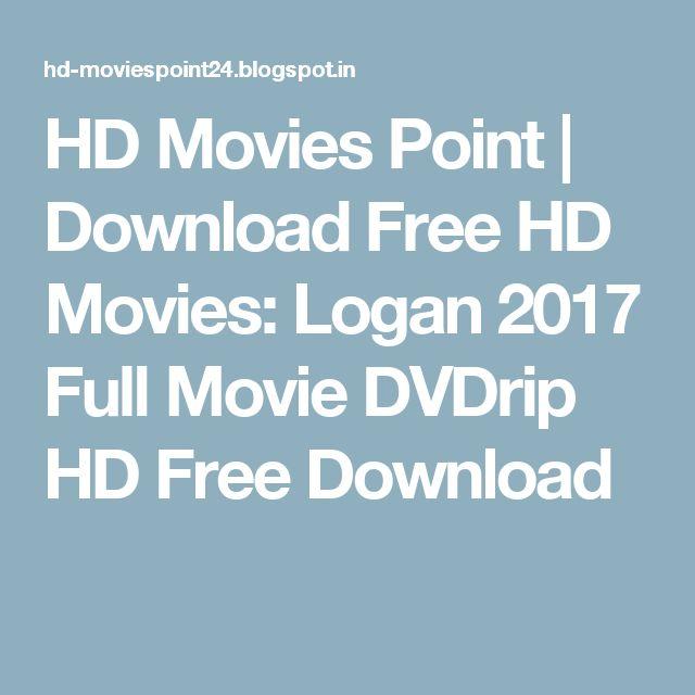HD Movies Point | Download Free HD Movies: Logan 2017 Full Movie DVDrip HD Free Download